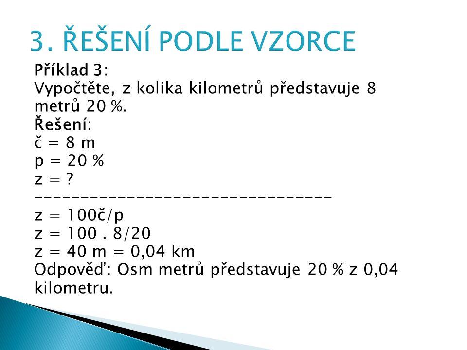 Příklad 3: Vypočtěte, z kolika kilometrů představuje 8 metrů 20 %.