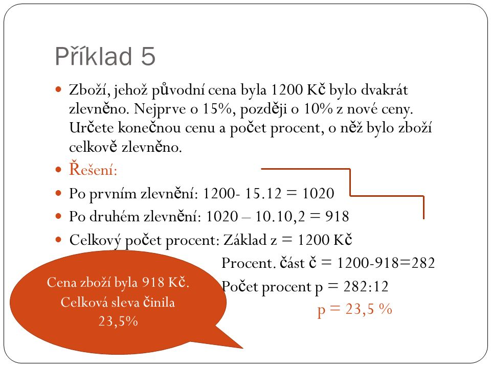 Příklad 5 Zboží, jehož p ů vodní cena byla 1200 K č bylo dvakrát zlevn ě no.