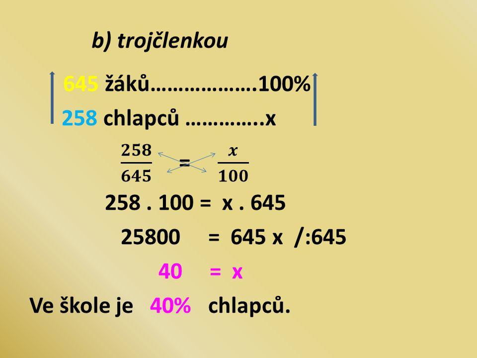 b) trojčlenkou