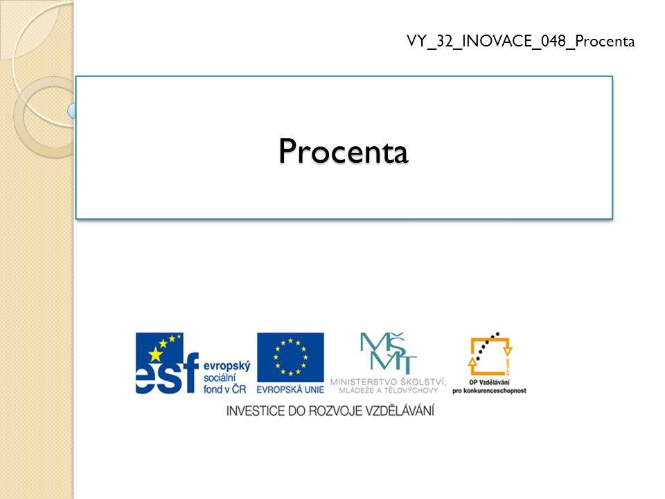 ProcentaProcenta VY_32_INOVACE_048_Procenta