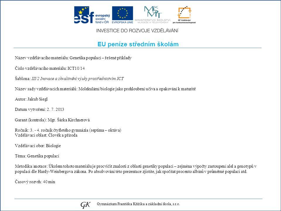 EU peníze středním školám Název vzdělávacího materiálu: Genetika populací – řešené příklady Číslo vzdělávacího materiálu: ICT10/14 Šablona: III/2 Inov