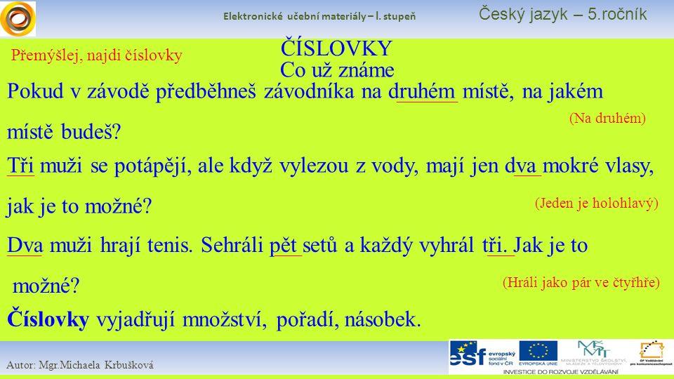 Elektronické učební materiály – I.stupeň Český jazyk - 5.ročník 1.Základní – kolik.