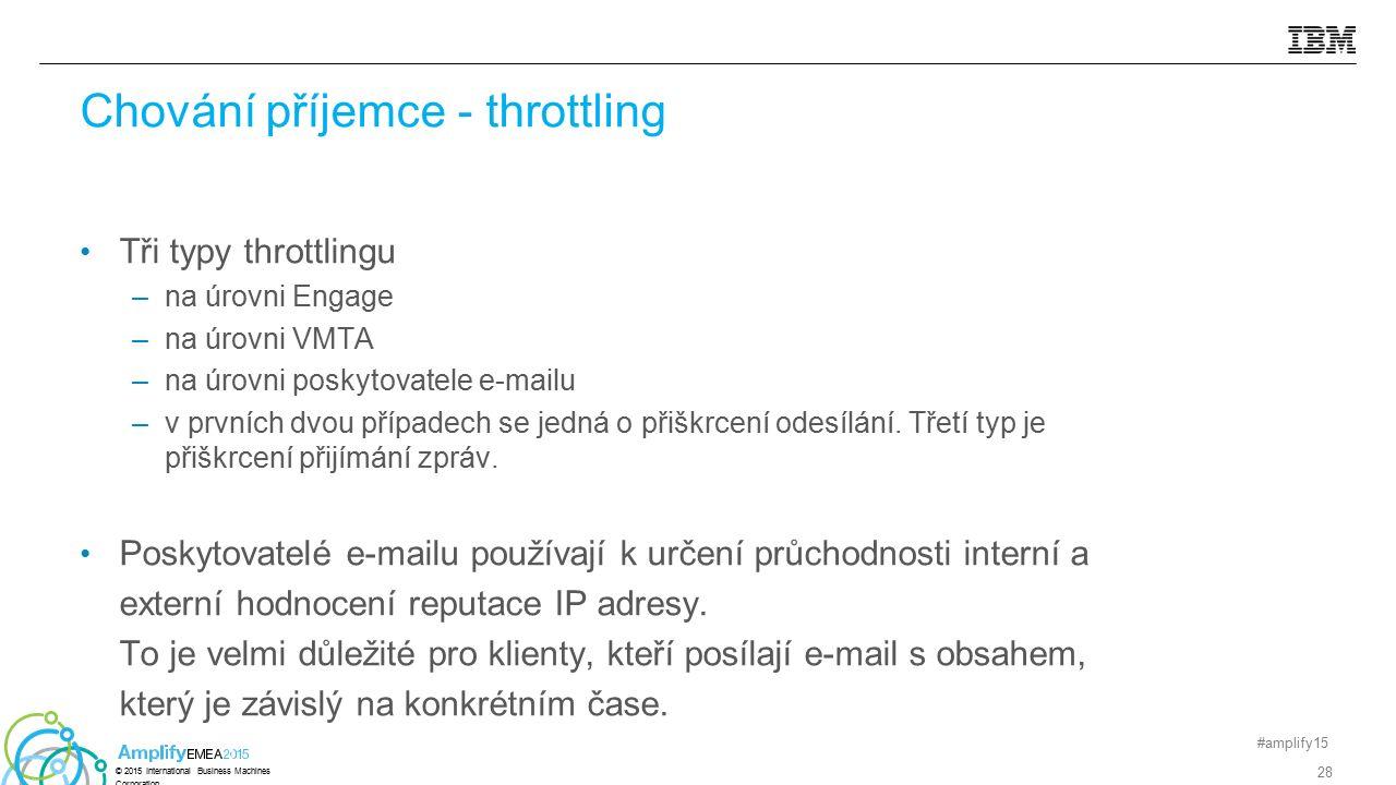Tři typy throttlingu –na úrovni Engage –na úrovni VMTA –na úrovni poskytovatele e-mailu –v prvních dvou případech se jedná o přiškrcení odesílání. Tře