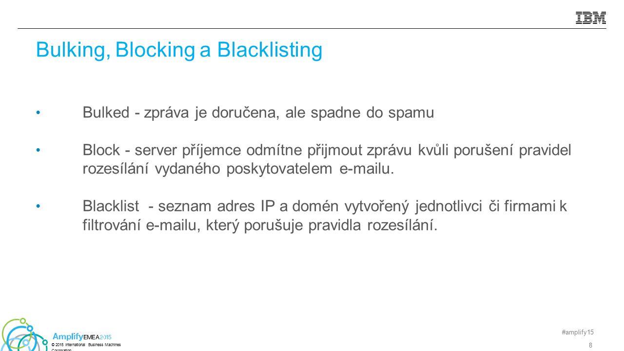 původní odeslaná zpráva byla totožná s přijatou zprávou omezuje screen scraping (automatizované kopírování obsahu stránek) používá je Yahoo na svoje Feed Back Loops ke kontrole nad zneužitím programů spop1024._domainkey.e.example.com.INTXT k=rsa; p=MFwwDQYJKoZIhvcNAQEBBQADSwAwSAJBALRpcZtsOe3y863bcLav91ft XKrLUymFwH9nOxFkJmMKdCRdcQo3dcIKDPn1lZqdXVfa7TFVVQVs Ověřování e-mailu – záznamy DKIM #amplify15 19 © 2015 International Business Machines Corporation