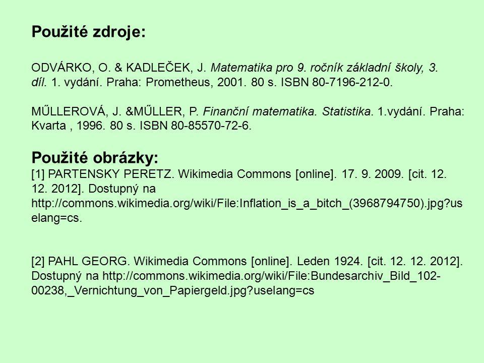 Použité zdroje: ODVÁRKO, O. & KADLEČEK, J. Matematika pro 9.