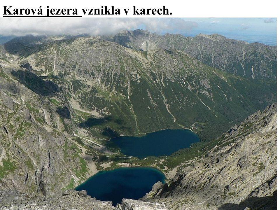 Karová jezera vznikla v karech.