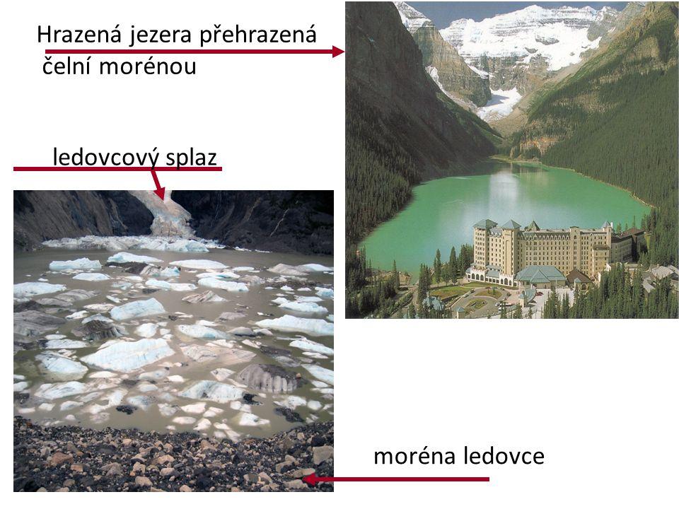 Hrazená jezera přehrazená čelní morénou moréna ledovce ledovcový splaz
