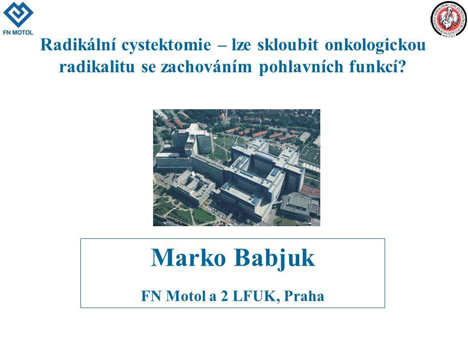 Radikální cystektomie – lze skloubit onkologickou radikalitu se zachováním pohlavních funkcí? Marko Babjuk FN Motol a 2 LFUK, Praha