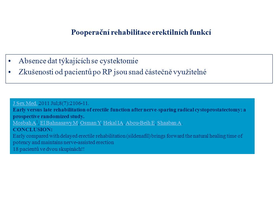 Pooperační rehabilitace erektilních funkcí Absence dat týkajících se cystektomie Zkušenosti od pacientů po RP jsou snad částečně využitelné J Sex Med.J Sex Med.