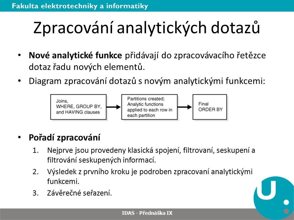 Zpracování analytických dotazů Nové analytické funkce přidávají do zpracovávacího řetězce dotaz řadu nových elementů.