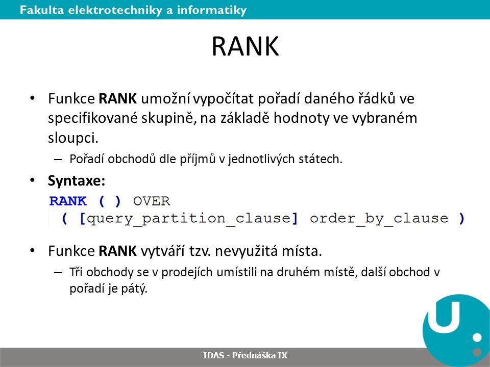 RANK Funkce RANK umožní vypočítat pořadí daného řádků ve specifikované skupině, na základě hodnoty ve vybraném sloupci.