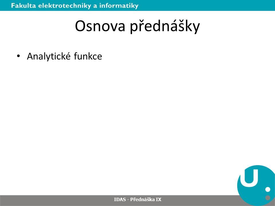 Osnova přednášky Analytické funkce IDAS - Přednáška IX