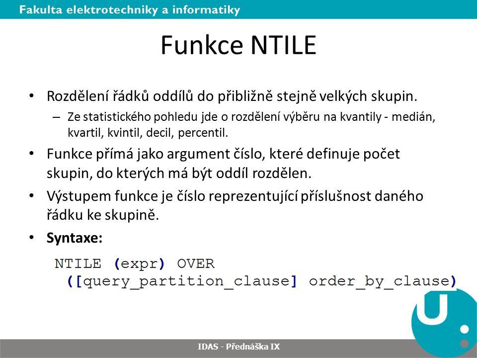Funkce NTILE Rozdělení řádků oddílů do přibližně stejně velkých skupin.