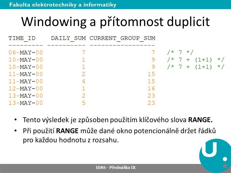 Windowing a přítomnost duplicit Tento výsledek je způsoben použitím klíčového slova RANGE.