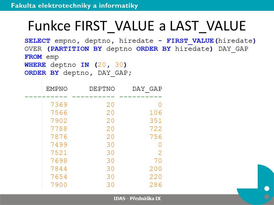 Funkce FIRST_VALUE a LAST_VALUE IDAS - Přednáška IX