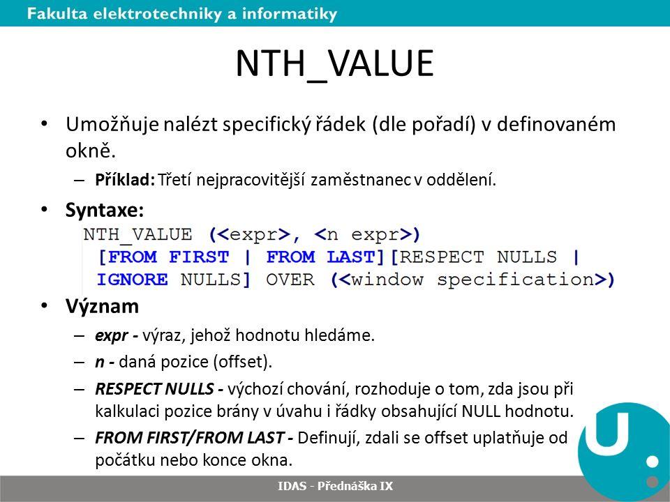 NTH_VALUE Umožňuje nalézt specifický řádek (dle pořadí) v definovaném okně.