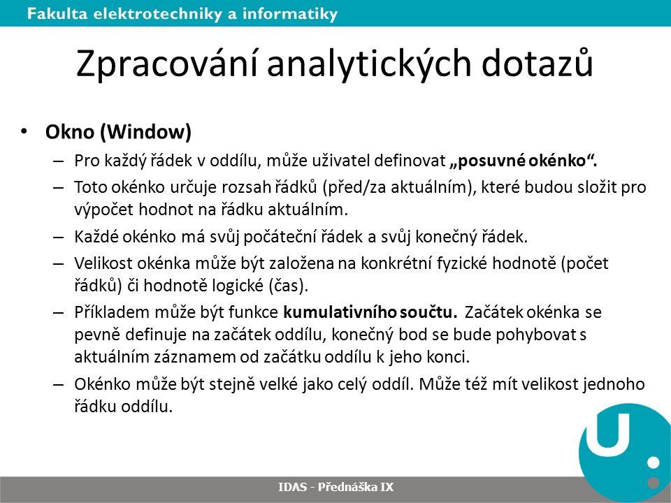 """Zpracování analytických dotazů Okno (Window) – Pro každý řádek v oddílu, může uživatel definovat """"posuvné okénko ."""