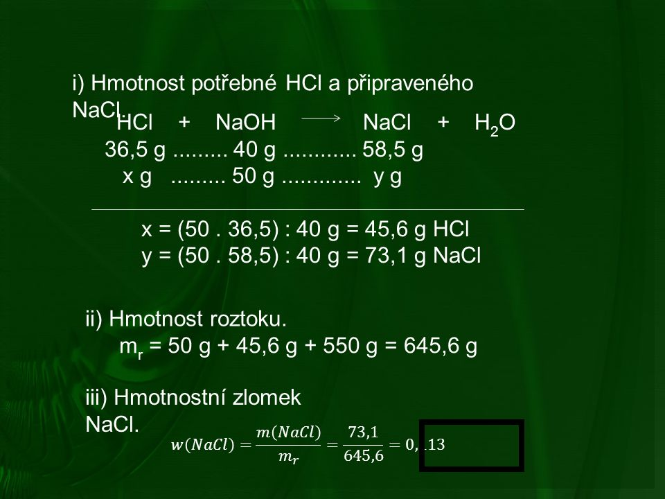 HCl + NaOH NaCl + H 2 O 36,5 g......... 40 g............