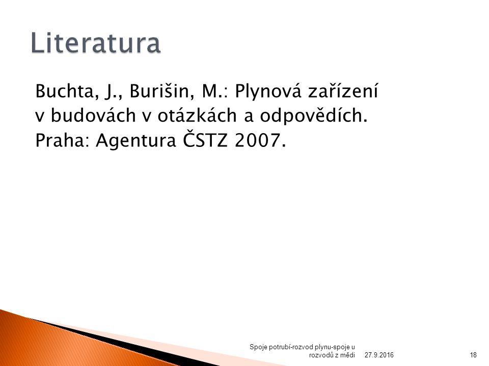 Buchta, J., Burišin, M.: Plynová zařízení v budovách v otázkách a odpovědích.