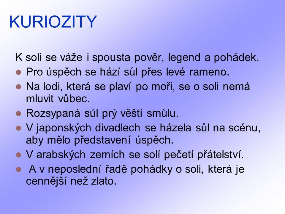 KURIOZITY K soli se váže i spousta pověr, legend a pohádek.