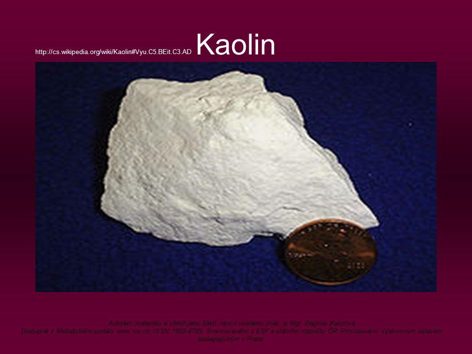 Využití kaolinu Největší ložiska jsou na Karlovarsku Je hlavní surovinou při výrobě porcelánu, papíru, šamotu k vymazání kamen a krbů, atd.