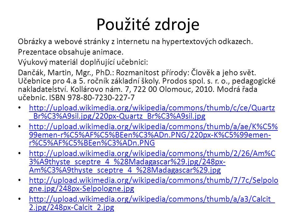 Použité zdroje Obrázky a webové stránky z internetu na hypertextových odkazech.