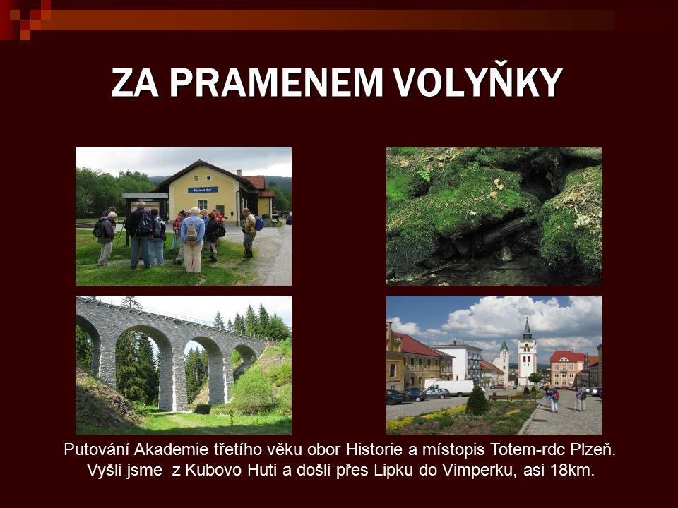 Zde Volyňka a také naše skupina vstupuje do Vimperku.