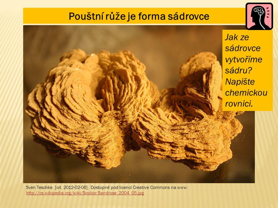 Pouštní růže je forma sádrovce Sven Teschke. [cit. 2012-02-06]. Dostupné pod licencí Creative Commons na www: http://cs.wikipedia.org/wiki/Soubor:Sand