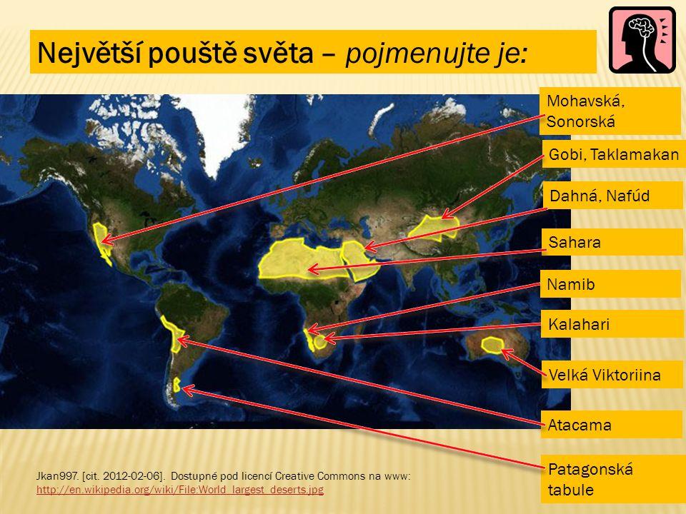 Největší pouště světa – pojmenujte je: Jkan997. [cit. 2012-02-06]. Dostupné pod licencí Creative Commons na www: http://en.wikipedia.org/wiki/File:Wor