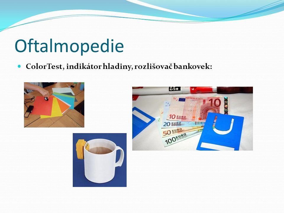 Oftalmopedie ColorTest, indikátor hladiny, rozlišovač bankovek: