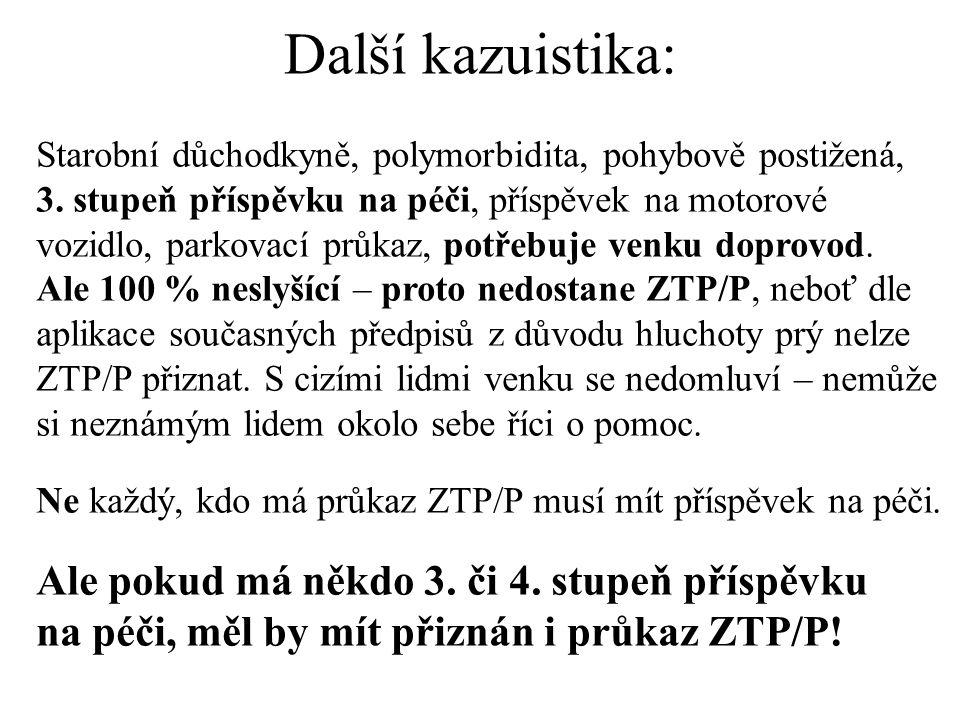 Další kazuistika: Starobní důchodkyně, polymorbidita, pohybově postižená, 3.