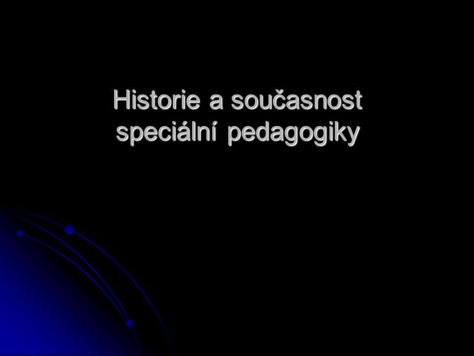 Historie a současnost speciální pedagogiky