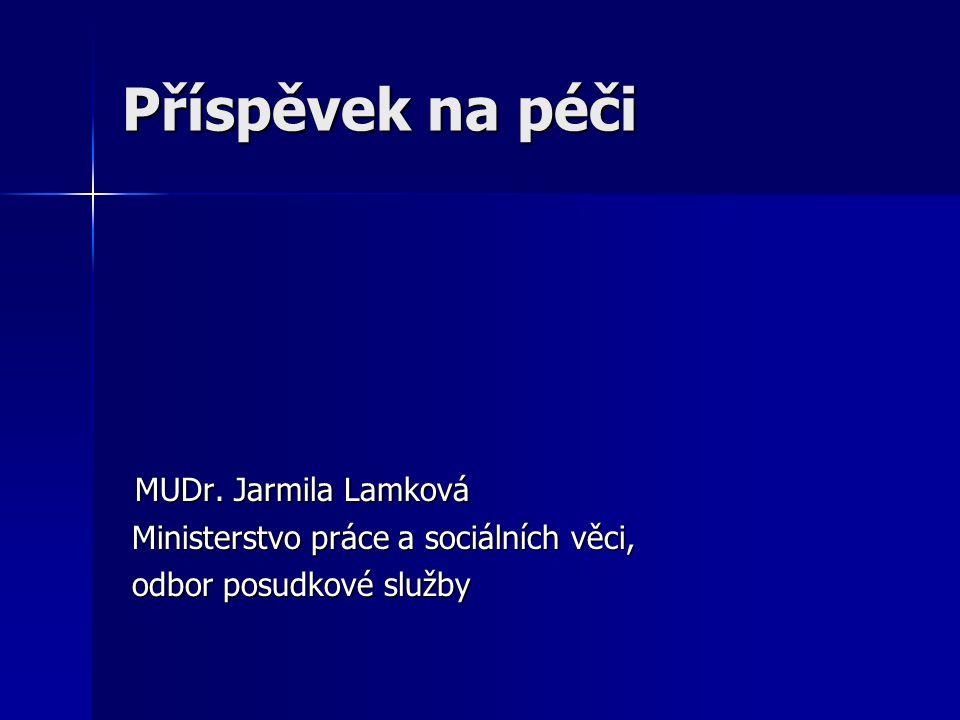 Příspěvek na péči MUDr. Jarmila Lamková MUDr.