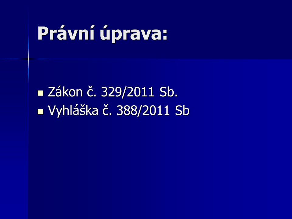 Právní úprava: Zákon č. 329/2011 Sb. Zákon č. 329/2011 Sb.