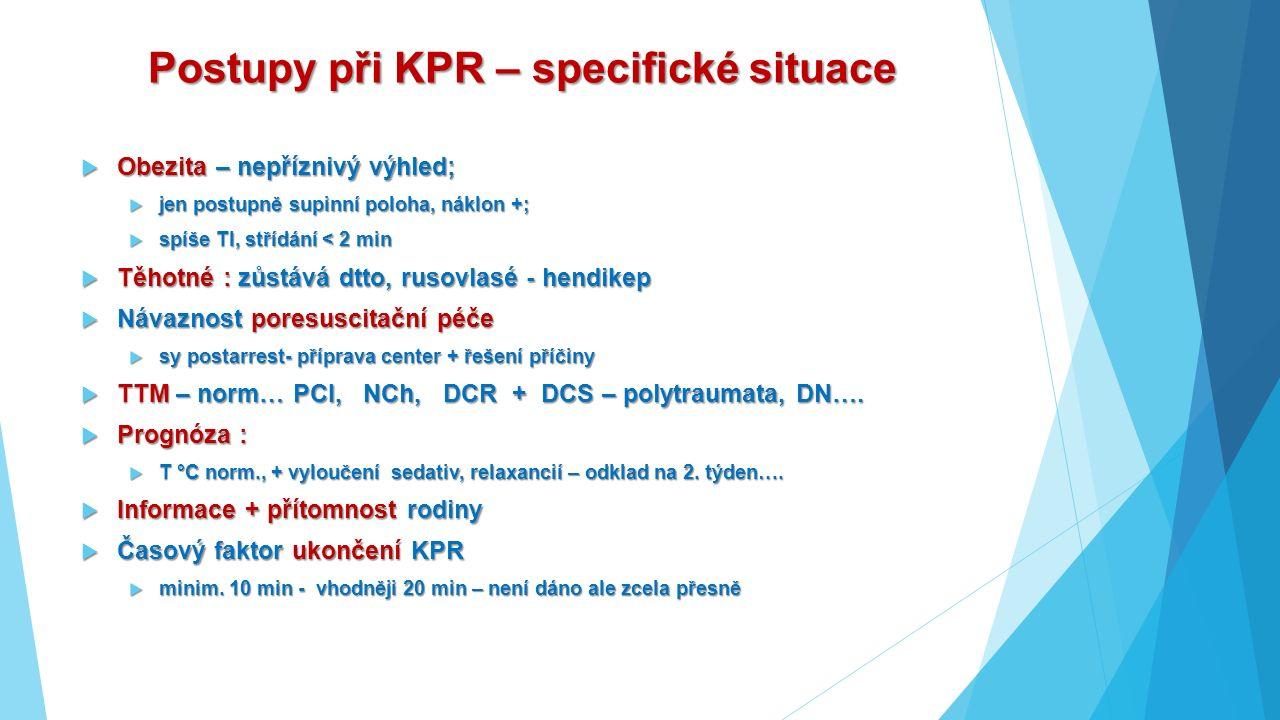 Postupy při KPR – specifické situace  Obezita – nepříznivý výhled;  jen postupně supinní poloha, náklon +;  spíše TI, střídání < 2 min  Těhotné :