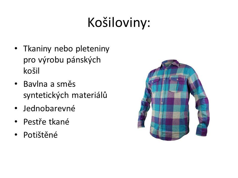 Košiloviny: Tkaniny nebo pleteniny pro výrobu pánských košil Bavlna a směs syntetických materiálů Jednobarevné Pestře tkané Potištěné