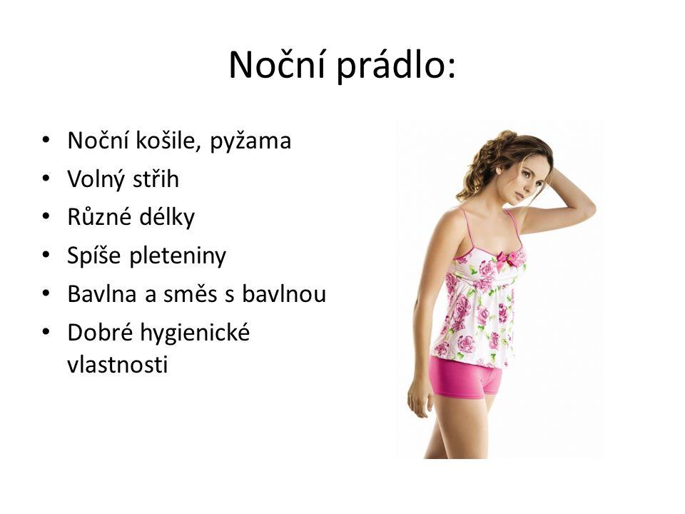 Noční prádlo: Noční košile, pyžama Volný střih Různé délky Spíše pleteniny Bavlna a směs s bavlnou Dobré hygienické vlastnosti