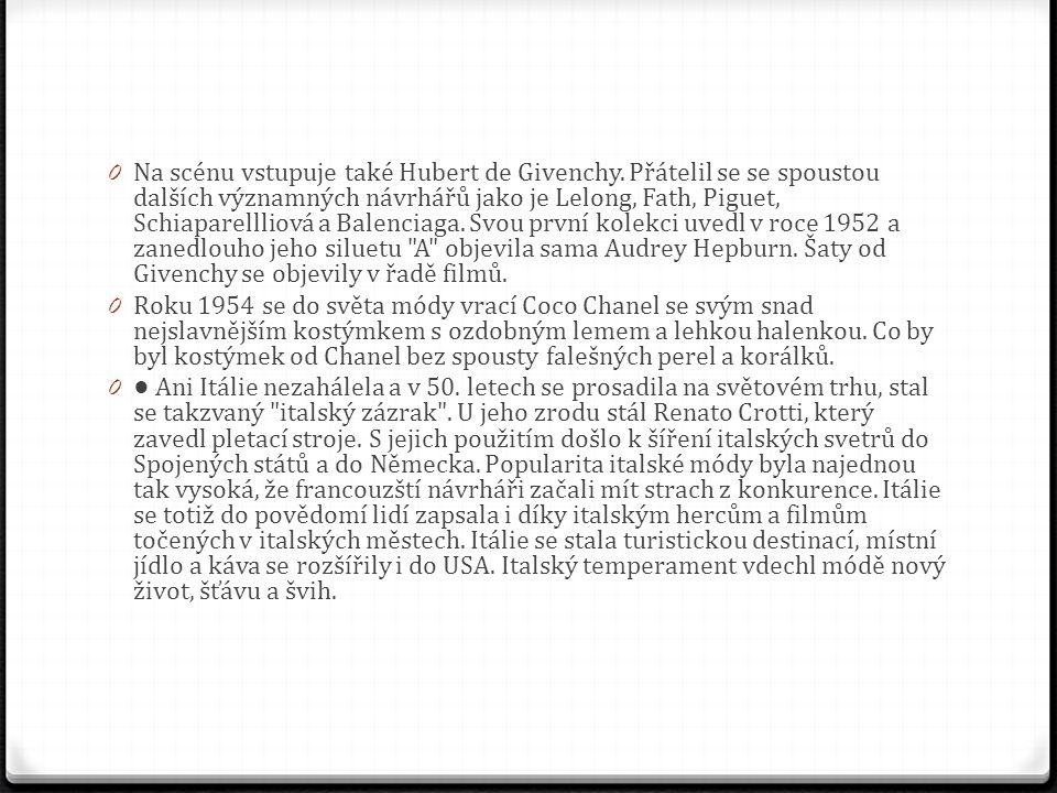 0 Na scénu vstupuje také Hubert de Givenchy.