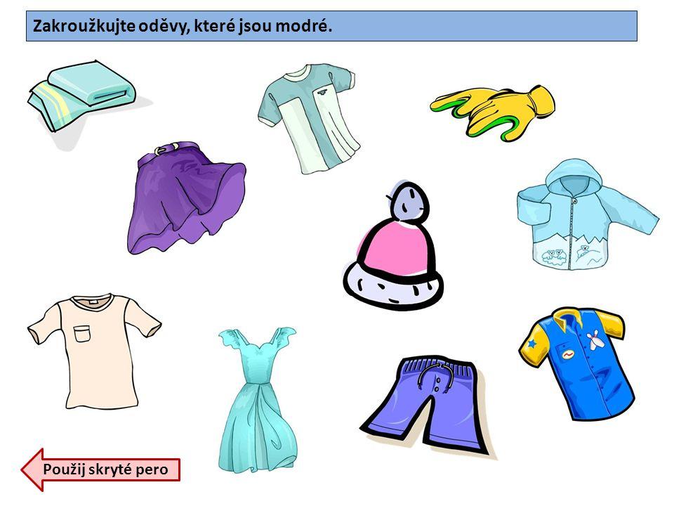 Zakroužkujte oděvy, které jsou modré. Použij skryté pero