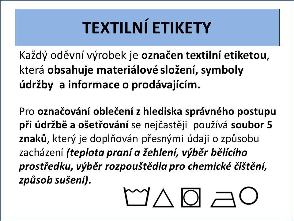 TEXTILNÍ ETIKETY Každý oděvní výrobek je označen textilní etiketou, která obsahuje materiálové složení, symboly údržby a informace o prodávajícím.