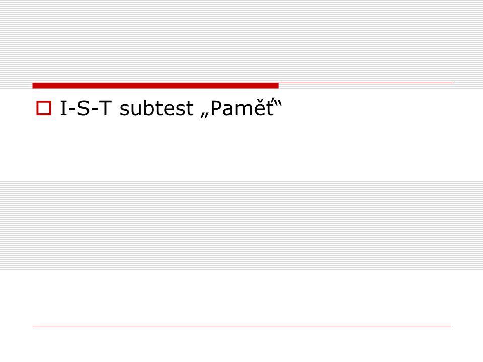 " I-S-T subtest ""Paměť"