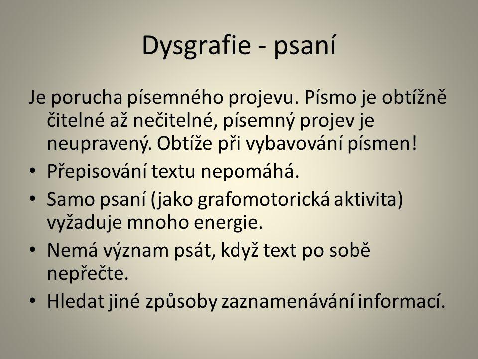Dysgrafie - psaní Je porucha písemného projevu.