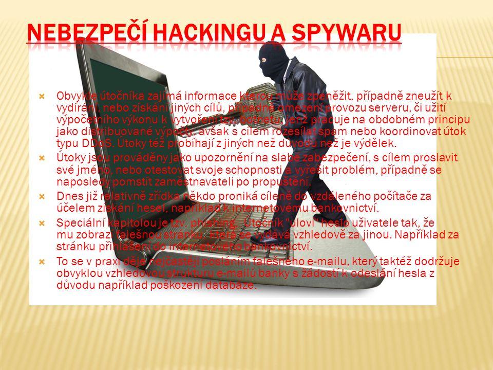  Obvykle útočníka zajímá informace kterou může zpeněžit, případně zneužít k vydírání, nebo získání jiných cílů, případně omezení provozu serveru, či