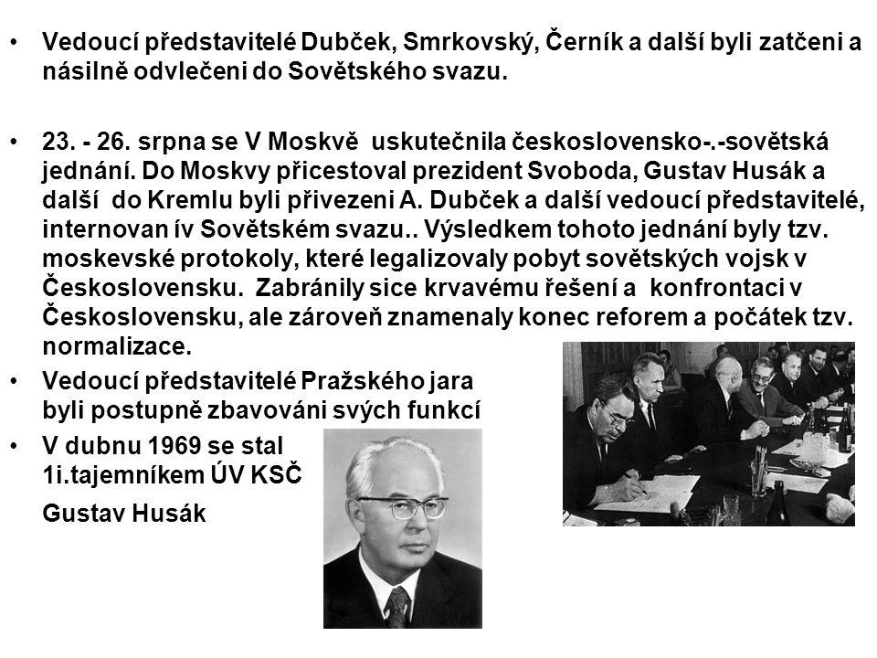 Vedoucí představitelé Dubček, Smrkovský, Černík a další byli zatčeni a násilně odvlečeni do Sovětského svazu.