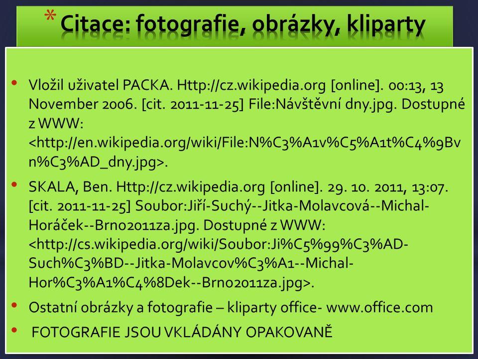 Vložil uživatel PACKA. Http://cz.wikipedia.org [online].