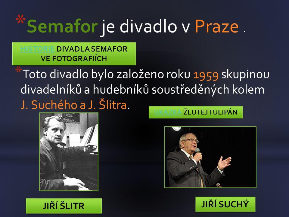 * Semafor je divadlo v Praze.