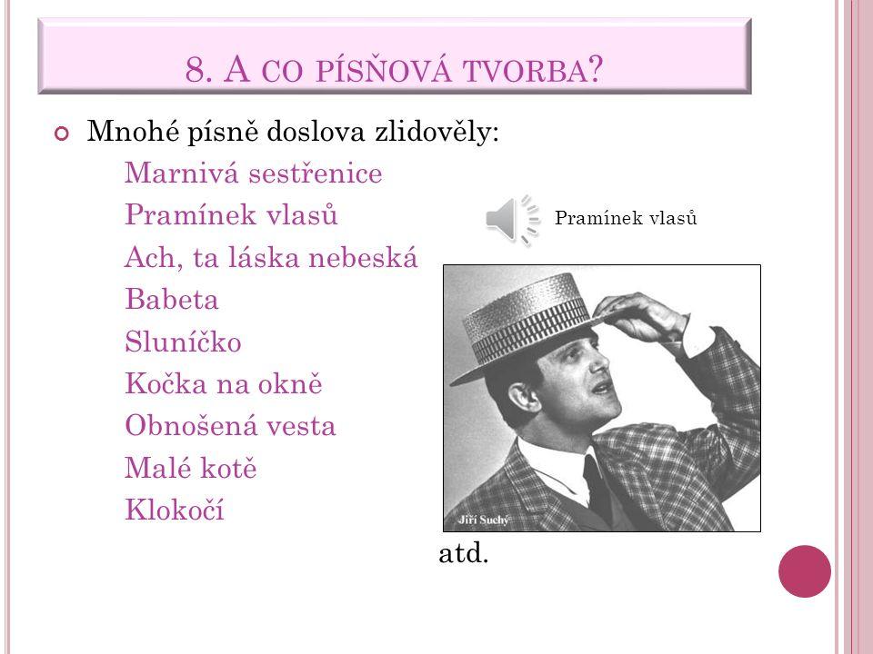 herci: Dagmar Patrasová Josef Dvořák Jiří Císler František Ringo Čech Petr Nárožný