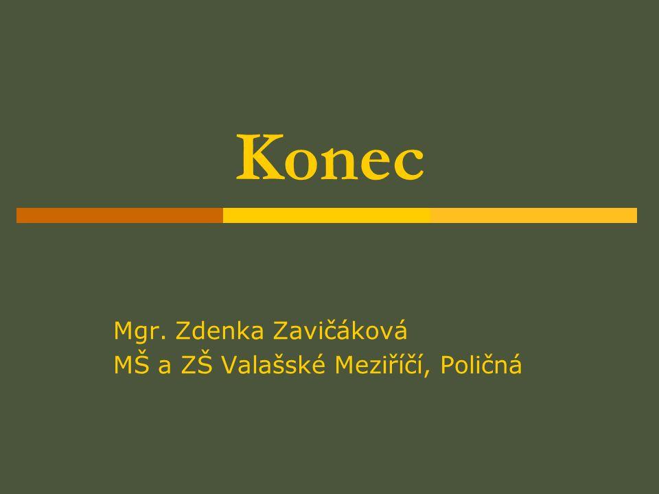 Konec Mgr. Zdenka Zavičáková MŠ a ZŠ Valašské Meziříčí, Poličná