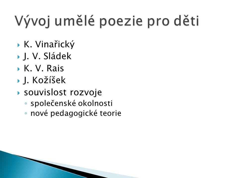  K. Vinařický  J. V. Sládek  K. V. Rais  J.