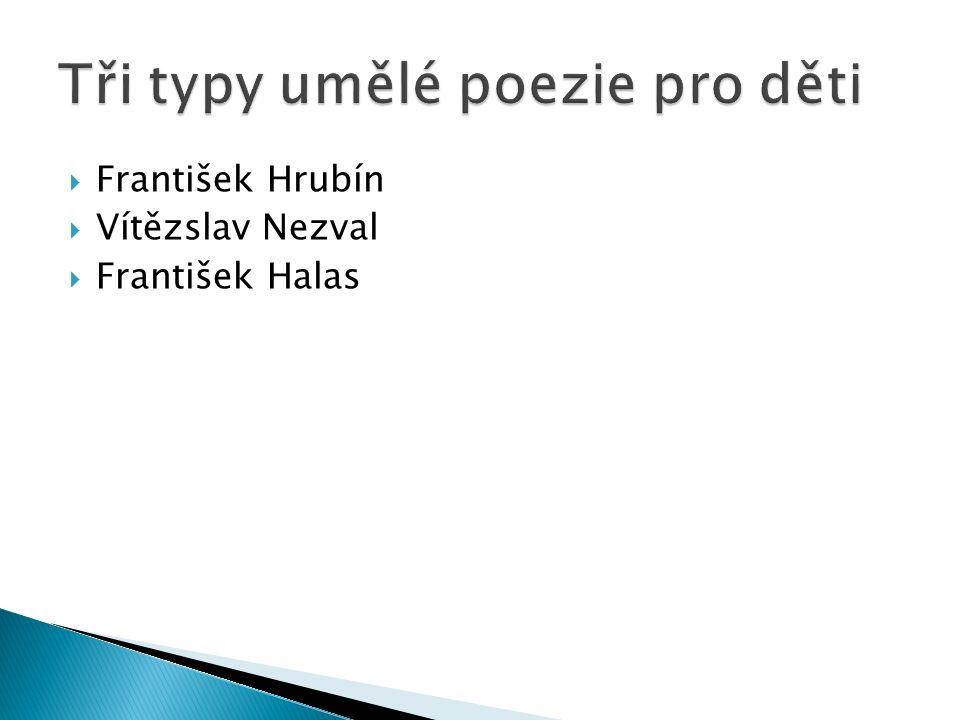  František Hrubín  Vítězslav Nezval  František Halas